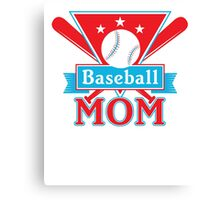 Baseball Mom T Shirt - Sports Team Father Support Pride  Canvas Print