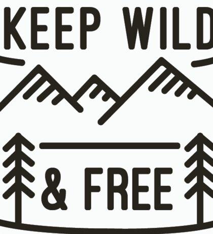 Keep Wild: Wild & Free Sticker
