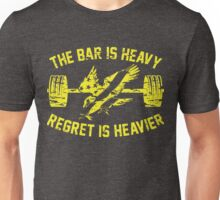 The Bar Is Heavy Regret Is Heavier - Yellow Unisex T-Shirt