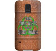 Toxic Waste = Super Powers Samsung Galaxy Case/Skin