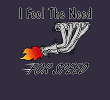 Feel The Need Unisex T-Shirt