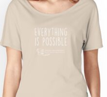 Everything is possible t-shirt Women's Relaxed Fit T-Shirt