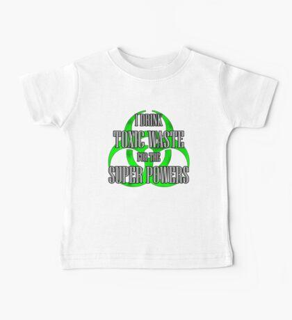 Toxic Waste = Super Powers Baby Tee
