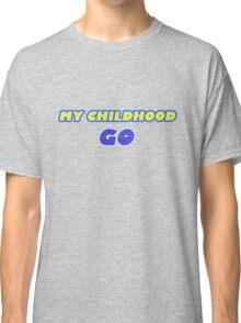 My Childhood Go - Pokemon Go Classic T-Shirt