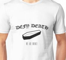 Defy Death Unisex T-Shirt