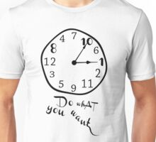 Do what you want! Unisex T-Shirt