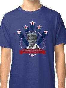 In Martha We Trust Classic T-Shirt
