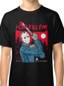 I Can Kill Em! Classic T-Shirt