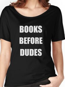 books before dudes Women's Relaxed Fit T-Shirt