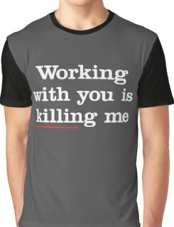 Funny Working With You Graphic T-Shirt