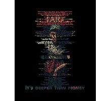 Deeper Than Money- Logic Photographic Print