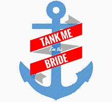 Tank Me Bride T-Shirt Tank Top