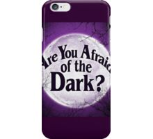 Are You Afraid Of The Dark? iPhone Case/Skin