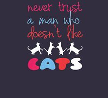 never trust a man who doesnt like cat Unisex T-Shirt