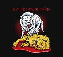 Paying Your Debts Unisex T-Shirt