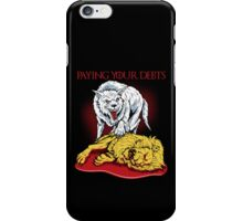 Paying Your Debts iPhone Case/Skin