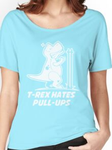 T Rex Hates PullUps Funny Dinosaurs  Women's Relaxed Fit T-Shirt