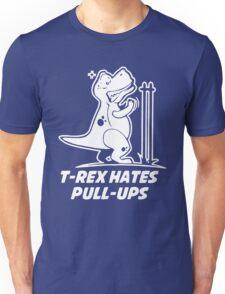 T Rex Hates PullUps Funny Dinosaurs  Unisex T-Shirt