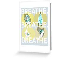 Breathe. (A) Greeting Card