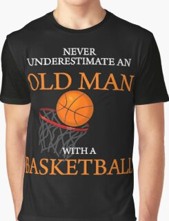 Never Underestimate Old Man With Basketball Graphic T-Shirt