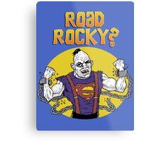 Road Rocky! Metal Print