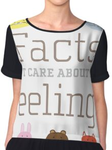 Facts don't care about your Feelings with sad pets Chiffon Top
