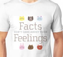 Facts don't care about your Feelings with sad pets Unisex T-Shirt