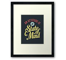 An Attitude is a State of Mind - Typography Art Framed Print