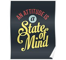 An Attitude is a State of Mind - Typography Art Poster