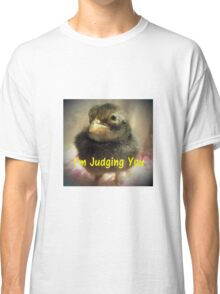 I'm Judging You Classic T-Shirt