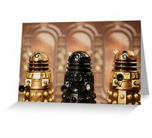 """The Daleks reign supreme!"" Greeting Card"
