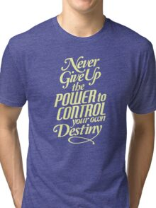 Never Give Up The Power - Typography Art Tri-blend T-Shirt