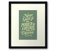 Never Give Up The Power - Typography Art Framed Print
