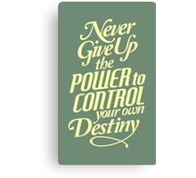 Never Give Up The Power - Typography Art Canvas Print
