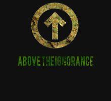 Above The Ignorance Unisex T-Shirt