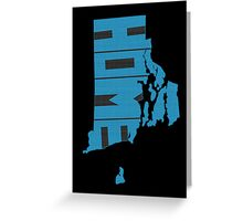 Rhode Island HOME state design Greeting Card