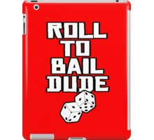 Roll To Bail Dude iPad Case/Skin
