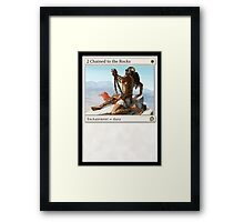 2 Chained to the Rocks Framed Print