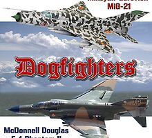 Dogfighters: F4 vs MiG-21 by Mil Merchant