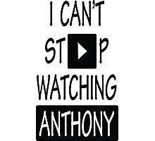 I Can't Stop Watching Anthony Photographic Print