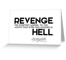revenge was cooked in hell - walter scott Greeting Card