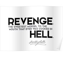 revenge was cooked in hell - walter scott Poster