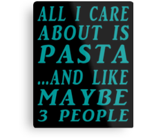 all about pasta  Metal Print