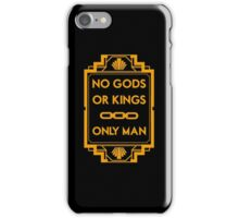 No Gods or Kings iPhone Case/Skin