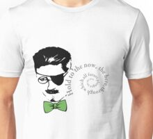 James Joyce Ulysses Hold to the now Unisex T-Shirt