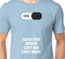 Clear your mind of can't and start doing ! - Business Short Quotes Unisex T-Shirt