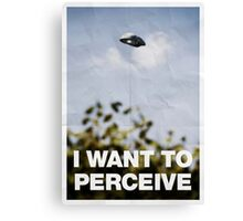 I Want To Perceive Canvas Print