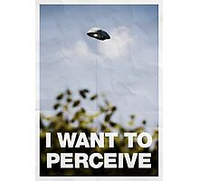 I Want To Perceive Photographic Print