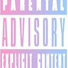 Parental Advisory by bradentastic