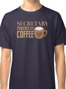 secretary powered by coffee Classic T-Shirt